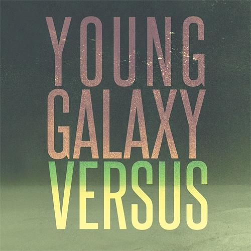 YOUNG GALAXY - Versus