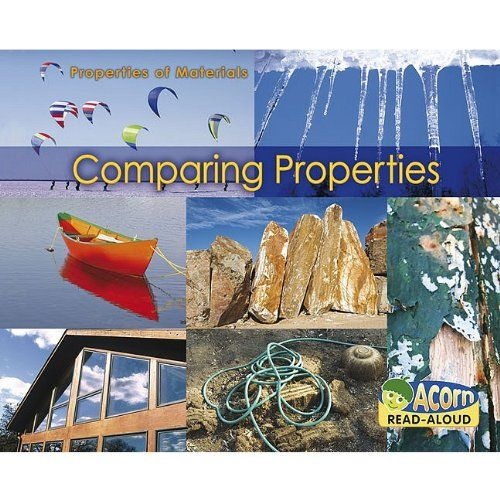 Comparing Properties (Properties of Materials) by Charlotte Guillain http://www.amazon.com/dp/1432933108/ref=cm_sw_r_pi_dp_.Ne4wb1HX5X2Y