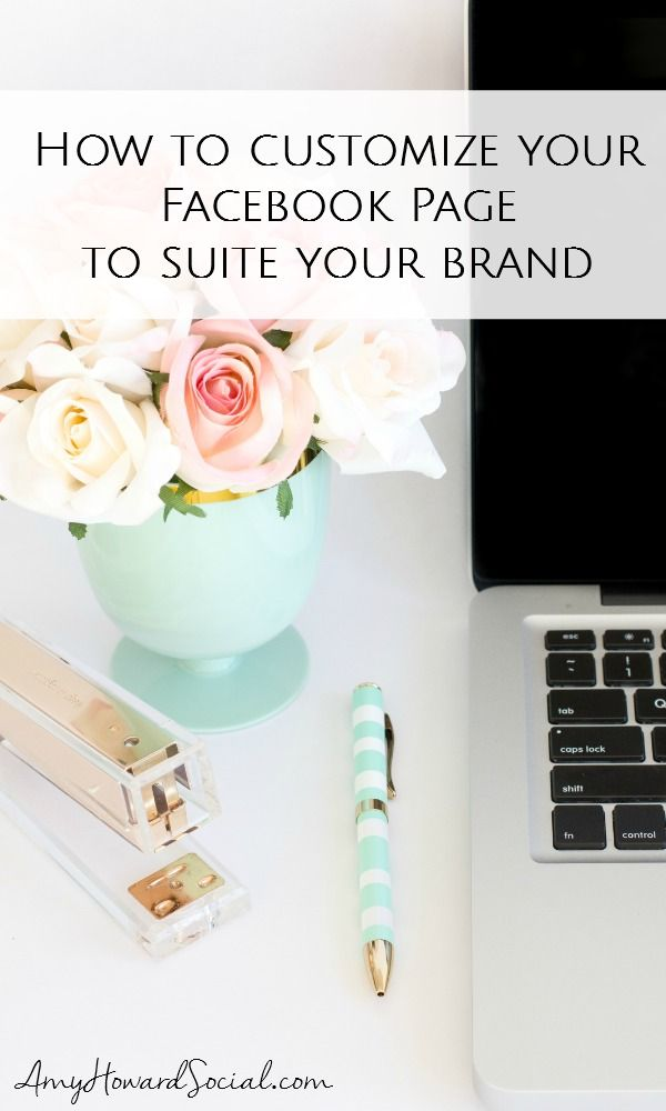 How to Customize your Facebook Page to Suite your Brand
