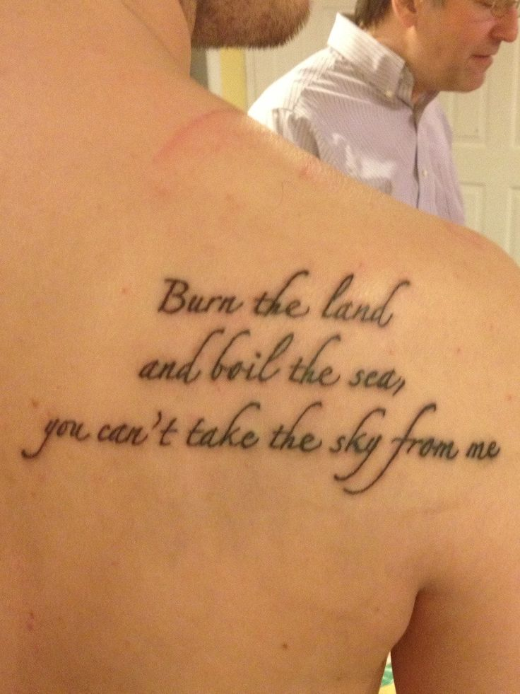 "Joss Whedon's Firefly theme tattoo ""Burn the land and boil the sea You can't take the sky from me"" awesomess!"