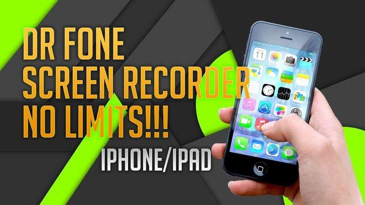 DrFone Screen Recorder for iOS 10.X/11 iPhone/iPad - NO LIMITS