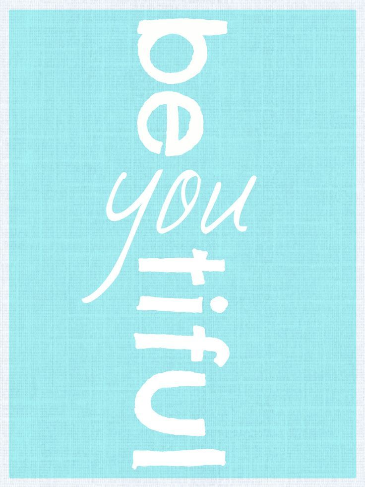 Because YOU are beautiful just the way you are!