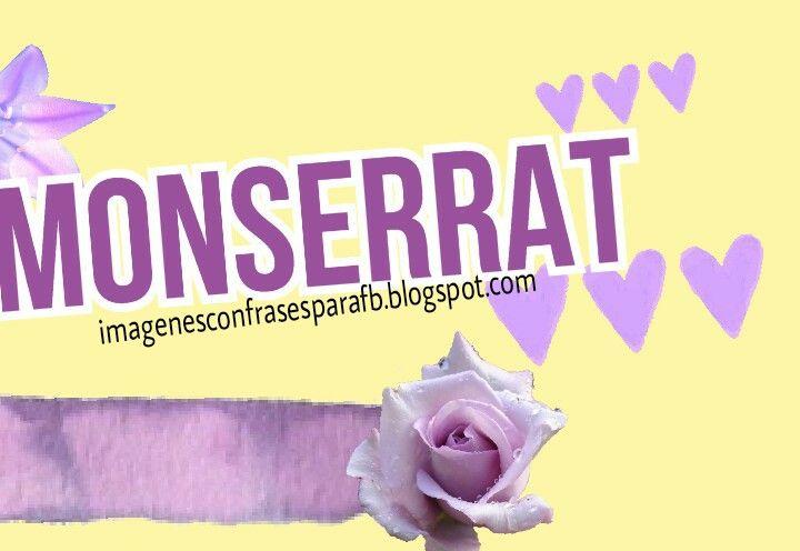 Imagenes para compartir en el Fb: Imagenes con tu Nombre - Monserrat