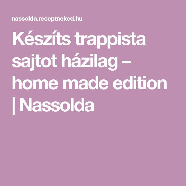 Készíts trappista sajtot házilag – home made edition   Nassolda