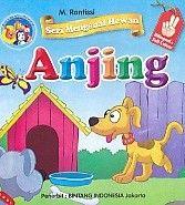 Seri Mengenal Hewan Anjing Bilingual dan Full Colour.M.Rantissi