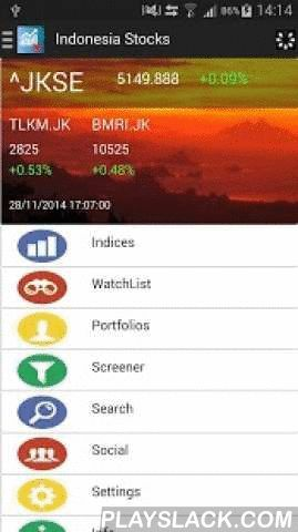 Indonesian Stocks  Android App - playslack.com ,  You could view the quotes for Bursa Efek Indonesia stocks and world indices. The full stock/index details are displayed with charts. This app supports virtual stock trading with near real time quotes and let you track your portfolio performance.This app also supports stock screener, auto refresh and stock alerts.You need to login using your Facebook account for the portfolio and social features.