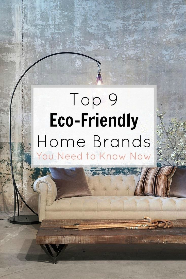Top 9 Eco Friendly Home Brands You Need To Know Now Eco Friendly