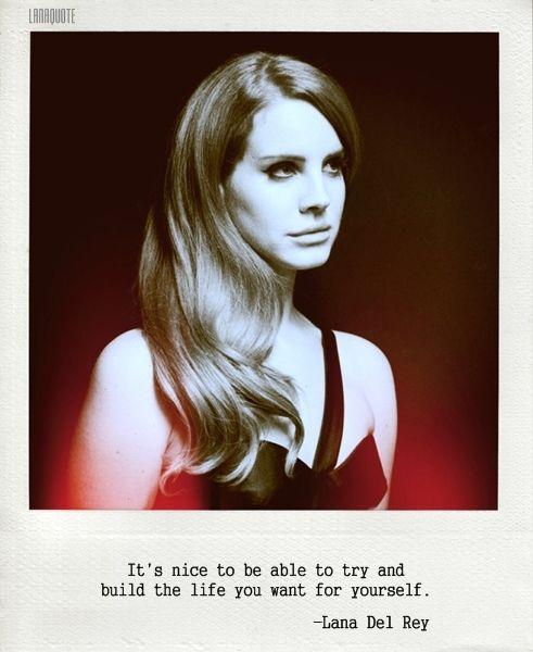 Lana Del Rey Quotes | Lovely Lana Del Rey | Pinterest