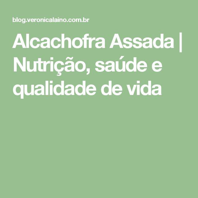 Alcachofra Assada   Nutrição, saúde e qualidade de vida