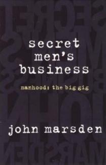 Secret men's business - John Marsden
