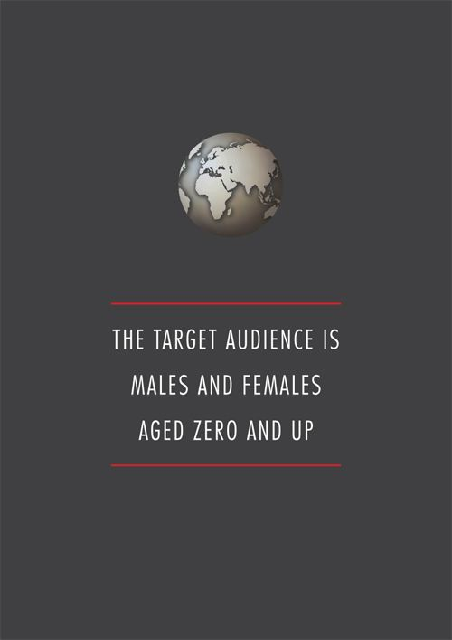 """The target audience is males and females aged zero and up."" -client feedback"