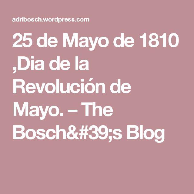 25 de Mayo de 1810 ,Dia de la Revolución de Mayo. – The Bosch's Blog