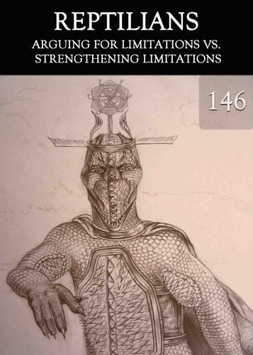 Arguing for Limitations vs. Strengthening Limitations - Practical Support. http://eqafe.com/p/arguing-for-limitations-vs-strengthening-limitations-reptilians-part-146