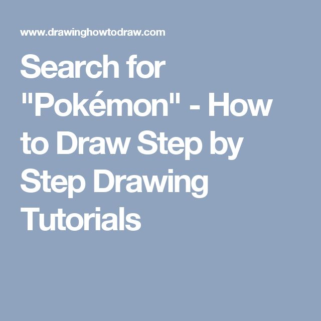 "Search for ""Pokémon"" - How to Draw Step by Step Drawing  Tutorials"