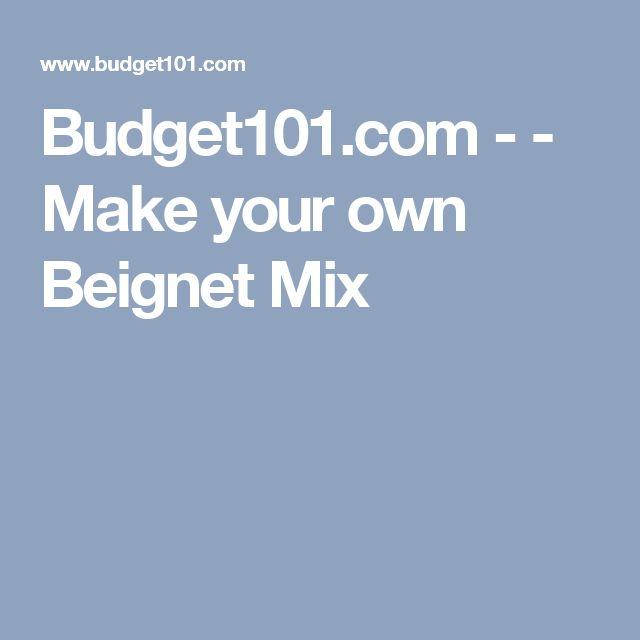 Budget101.com - - Make your own Beignet Mix