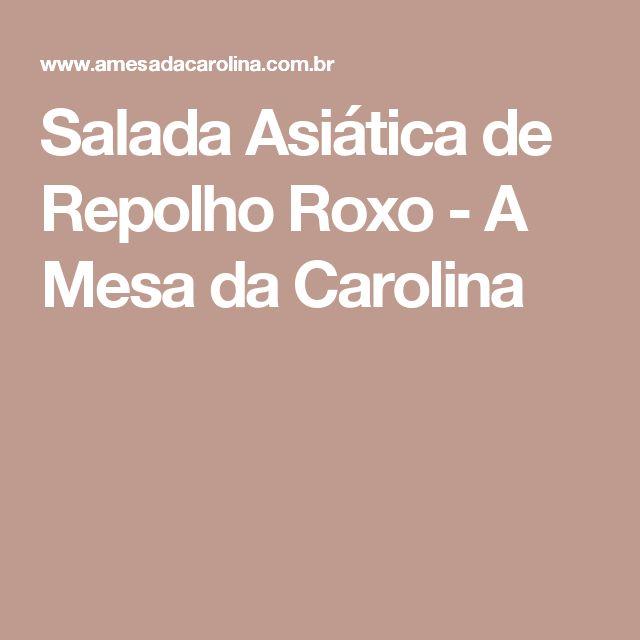Salada Asiática de Repolho Roxo - A Mesa da Carolina