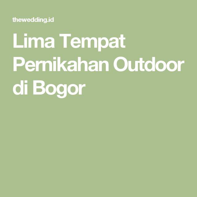 Lima Tempat Pernikahan Outdoor di Bogor