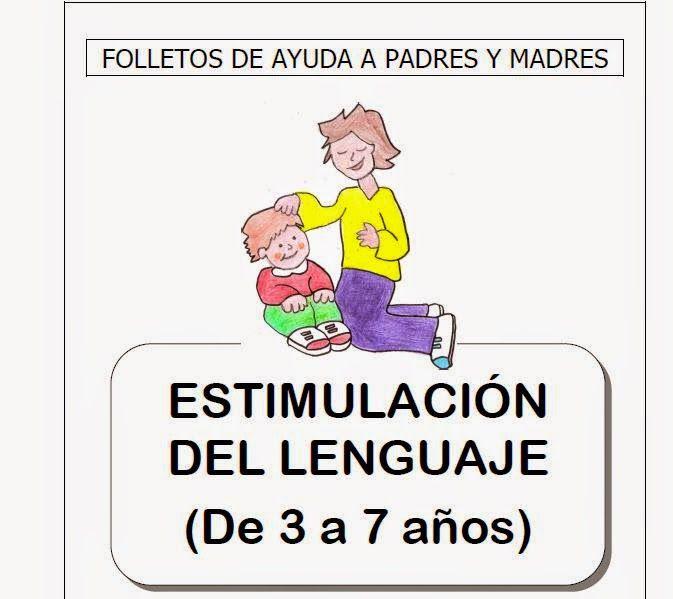 LA ESTIMULACIÓN DEL LENGUAJE (3 a 7 años) | RECURSOS EDUCATIVOS