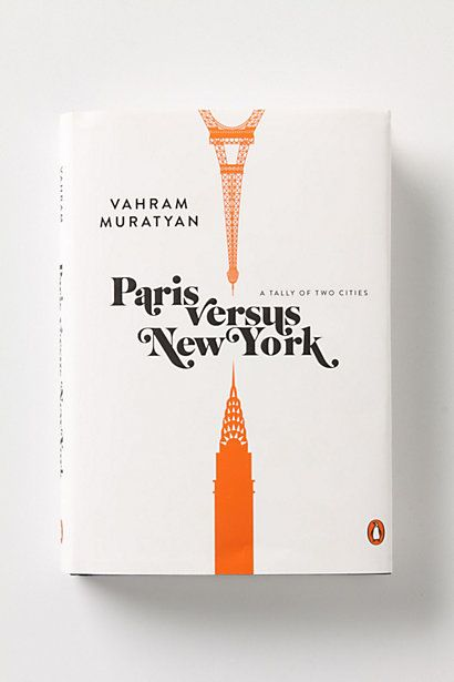 paris versus new york: a tally of two cities  $20: Coffee Tables Book, Book Covers Design, Paris Versus, Cities, Coffe Tables Book, New York, Newyork, Book Jackets, Coffee Table Books