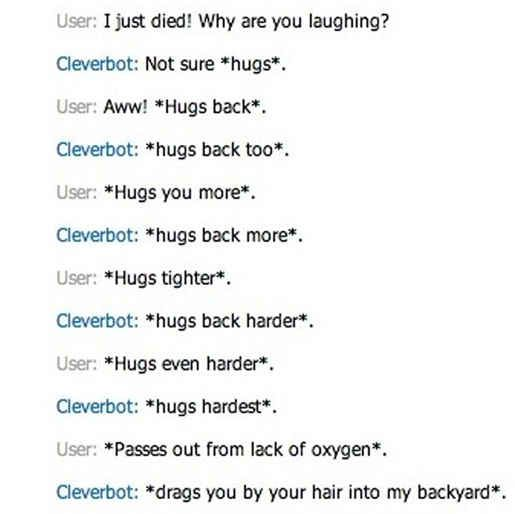 That you probably shouldn't talk to strangers. | 26 Cleverbot Conversations That Are Guaranteed To Make You Laugh