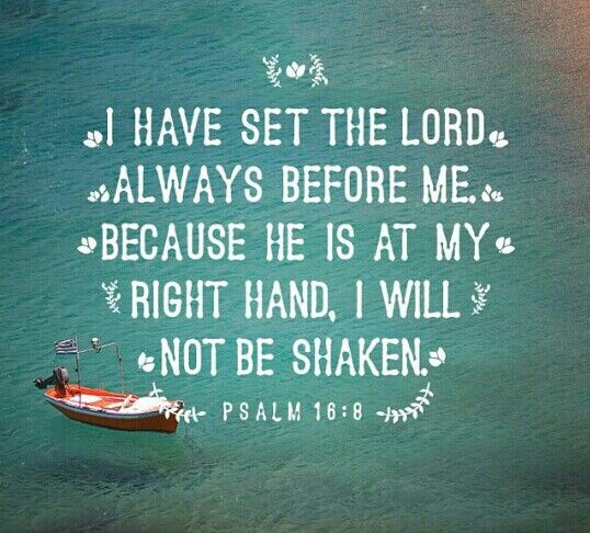 Psalms 16 8 Inspirational Image: 68 Best Images About Psalm 16:8 On Pinterest