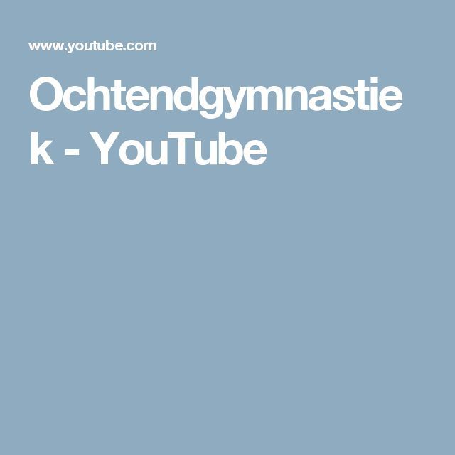 Ochtendgymnastiek - YouTube