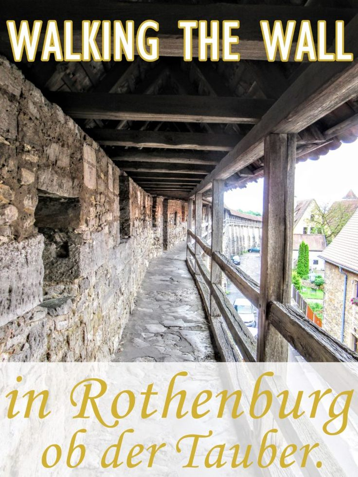 Walking Along the Wall of Rothenburg ob der Tauber. http://www.mymeenalife.com/walking-along-wall-rothenburg-ob-der-tauber/