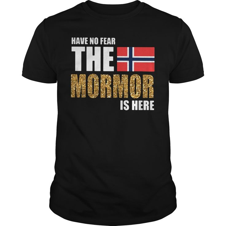 Have no fear the mormor is here norwegian grandma shirt
