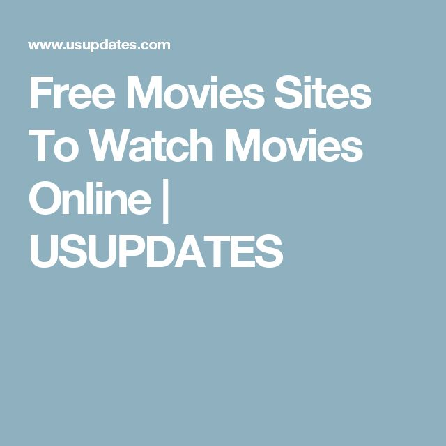 Free Movies Sites To Watch Movies Online | USUPDATES
