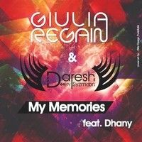 Daresh Syzmoon & Giulia Regain Feat. Dhany - My Memories (Original Extended Mix) by Daresh Syzmoon on SoundCloud