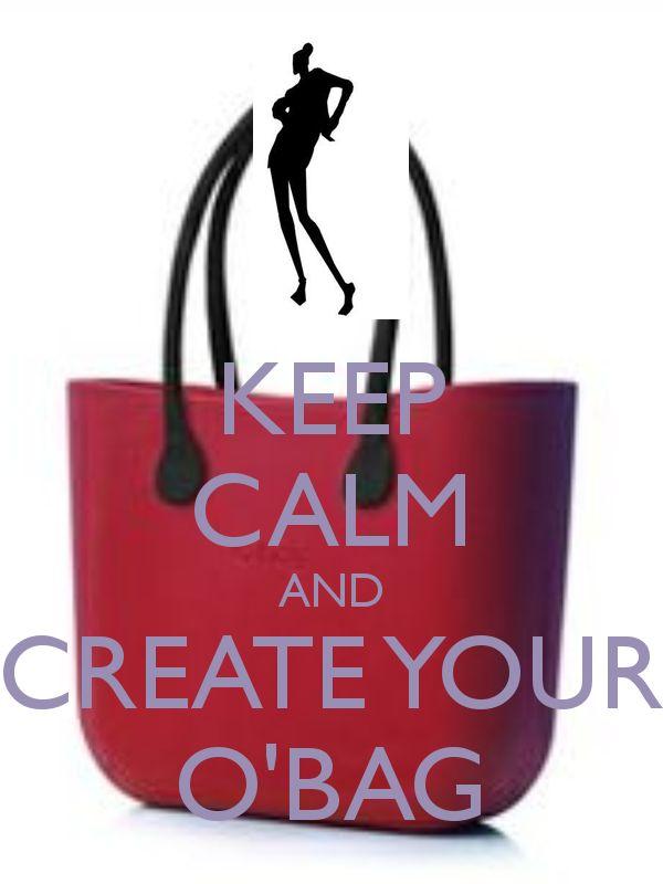 Keep Calm and Create your O'BAG !