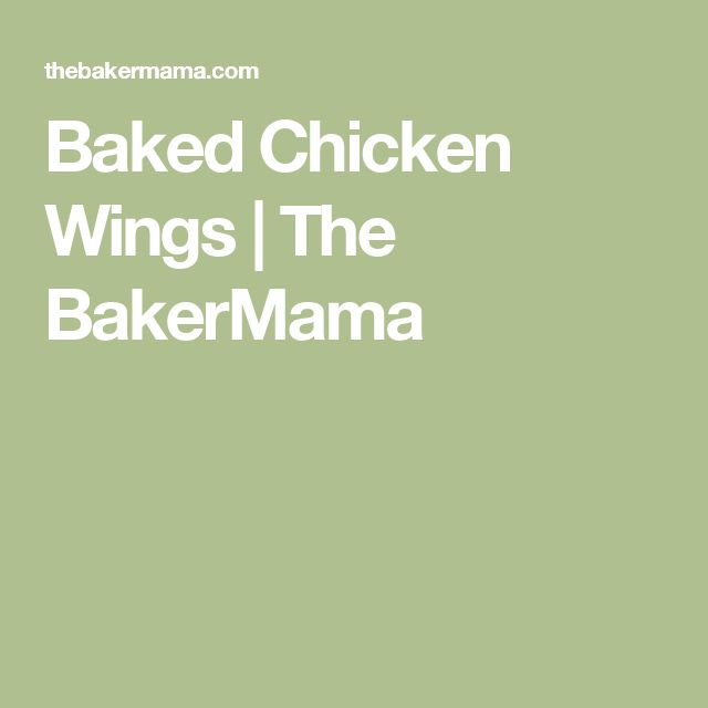 Baked Chicken Wings | The BakerMama