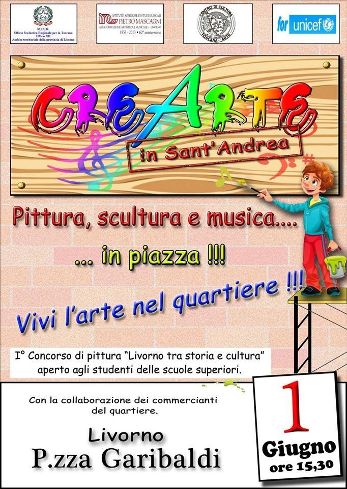 """CREARTE in Sant'Andrea. Primo concorso di pittura """"Livorno tra storia e cultura"""" aperto agli studenti delle scuole superiori. Livorno, 1 giugno"""