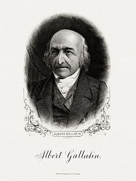 Bureau of Engraving and Printing portrait of Gallatin as Secretary of the Treasury under Pres TJ. Help found what is now Ways Committee; often opposed views of Hamilton. Native of Geneva (modern day Switzerland); died age 88. TJ wanted to cut internal taxes that Federalist imposed on Quasi-War with France; pay down the nations debt...