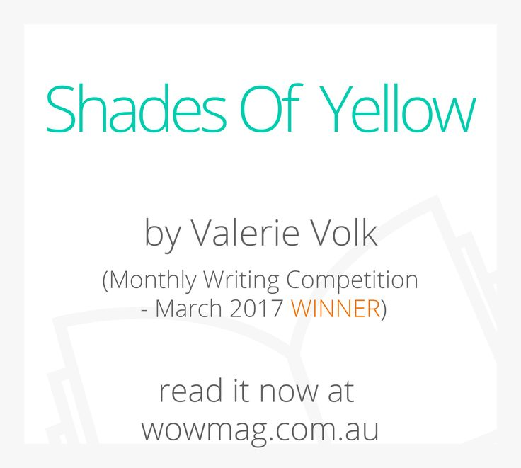 Congratulations Valerie Volk Shades Of Yellow is March's Winning Story and you have won a $20 W.O.W OP SHOP voucher & a $20 Officeworks gift card. Read her story now at wowmag.com.au #wowfun