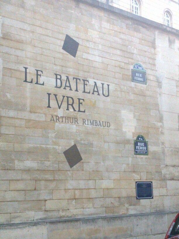 """Le bateau ivre - poème d'Arthur Rimbaud. """"Rimbaud (17 ans) a déclamé ce poème la première fois à ses amis depuis le premier étage d´un ancien café de l´autre côté de la Place Saint Sulpice (1871)"""""""