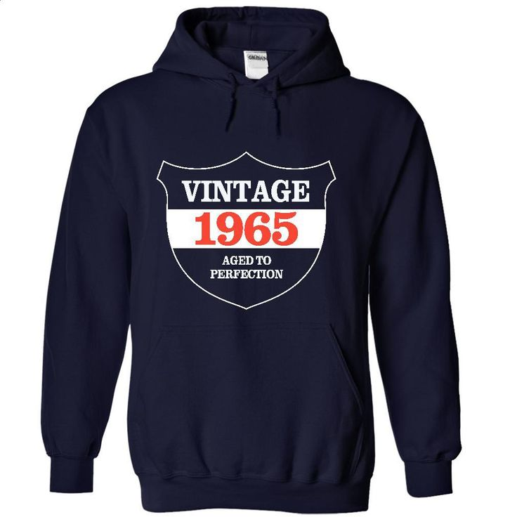 Vintage 1965 Aged Tshirts and Hoodies T Shirts, Hoodies, Sweatshirts - #funny hoodies #hooded sweatshirt. MORE INFO => https://www.sunfrog.com/LifeStyle/Vintage-1965--Aged-Tshirts-and-Hoodies-8492-NavyBlue-6615872-Hoodie.html?60505