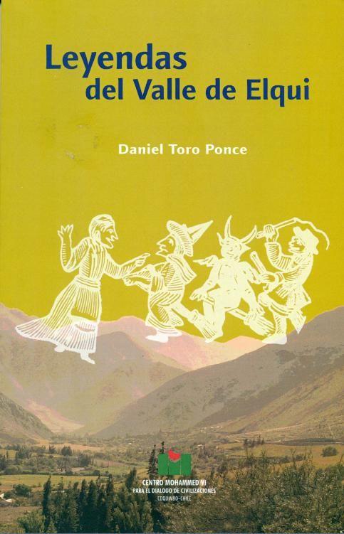 Leyendas del Valle del Elqui. Daniel Toro Ponce