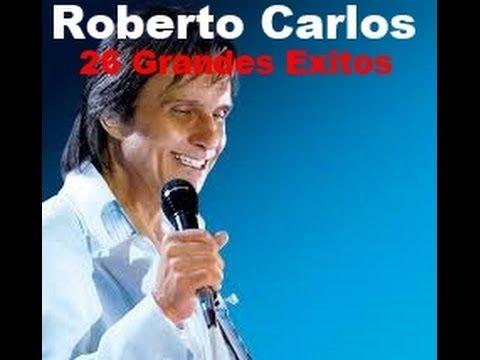 Roberto Carlos| 26 Grandes Exitos | Album - YouTube