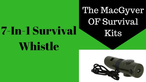 7 In 1 Survival Whistle – The MacGyver Of Survival Kits