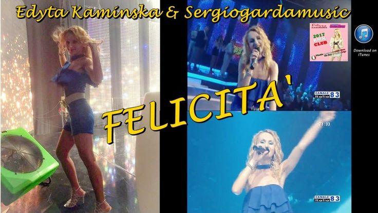 Edyta Kamińska, SergioGardaMusic - FELICITA' ( cover) - CANALE ITALIA 2017