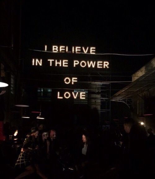 I believe in the power of love