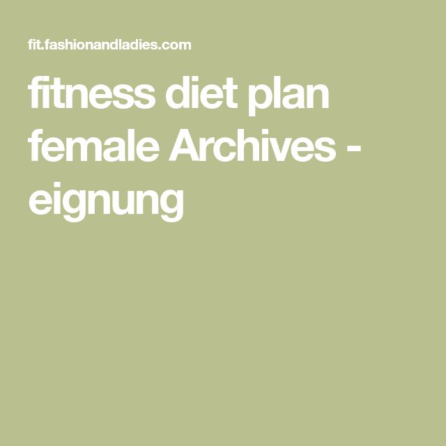 fitness diet plan female Archives – eignung – Fewze Tukana