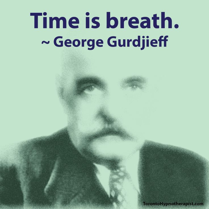 Time is breath. ~ George Gurdjieff Quotes