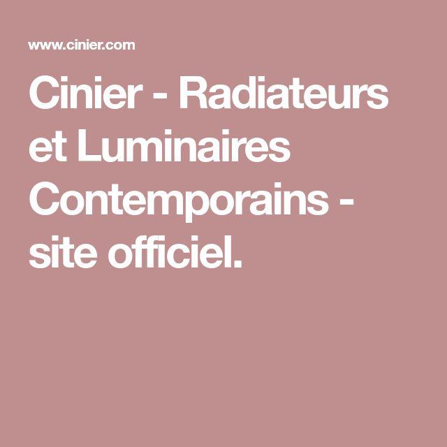 Cinier - Radiateurs et Luminaires Contemporains - site officiel.