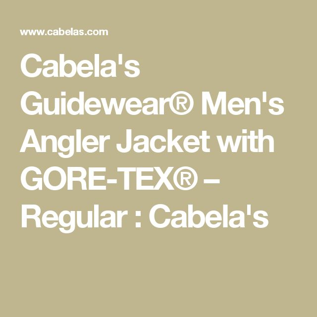 Cabela's Guidewear® Men's Angler Jacket with GORE-TEX® – Regular : Cabela's