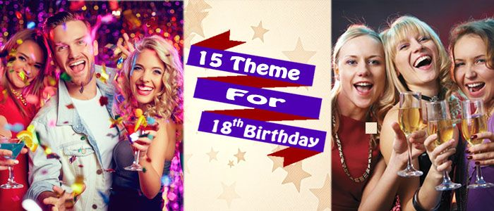 15 party theme Ideas to make an 18th Birthday Party extra classy. Find easy, affordable birthday party themes for adults.