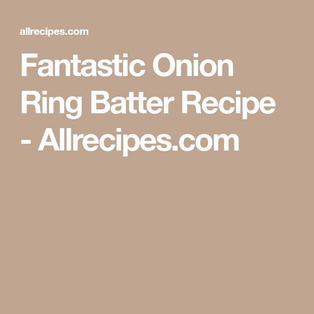 Fantastic Onion Ring Batter Recipe - Allrecipes.com
