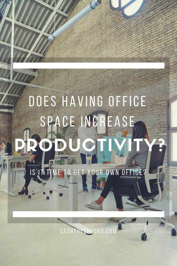 Does Having Office Space Increase Productivity? https://www.cashthechecks.com/does-having-an-office-space-increase-productivity/