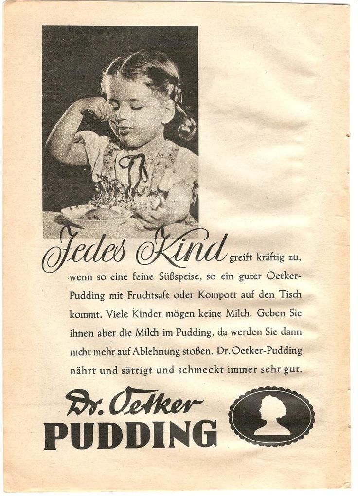 Wann liebten wir Mama am meisten? Wenn Sie uns an heißen Sommertagen köstlichen Pudding von Dr. Oetker zauberte. Die alte Fischform von Oetker habe ich auch nach über 40 Jahren immer noch in Benutzung. Diese Reklame stammt aus dem Jahr 1949.